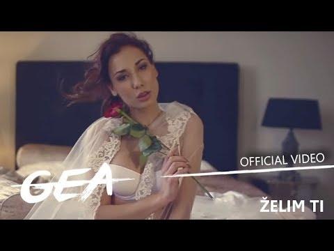 GEA - ŽELIM TI (OFFICIAL VIDEO)
