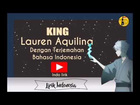 King - Lauren Aquilina I dengan Lirik dan Terjemahan Bahasa Indonesa