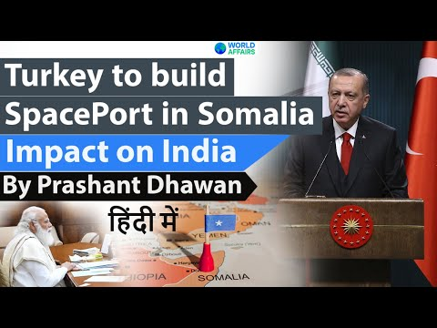 Turkey to build SpacePort in Somalia Impact on India #UPSC #IAS #Turkey