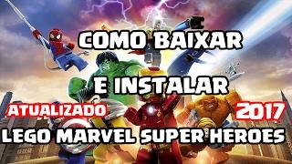 COMO BAIXAR E INSTALAR LEGO MARVEL SUPER HEROES 2017 ATUALIZADO