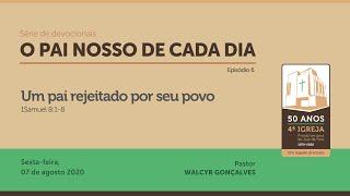 PAI NOSSO DE CADA DIA | Série de devocionais - Episódio 6