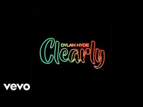 Dylan Hyde - Clearly (Audio)