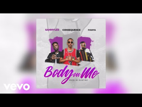 Sammy Lee - Body on Me (Official Audio) ft. Iyanya, DJ Consequence