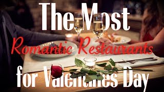 Most Romantic Restaurants To Bring Your Date To On Valentine's Day - Ranked
