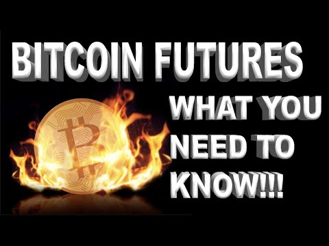 Bitcoin Futures: What You Need To Know