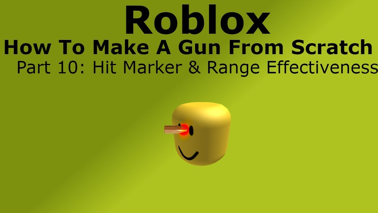 Roblox | How To Make A Gun From Scratch #10 | Range effectivenss &&  Hitmarker