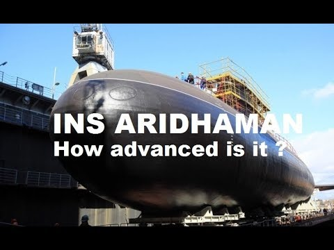 India's nuclear submarine Aridhaman (Slayer of enemy). How advance is it??