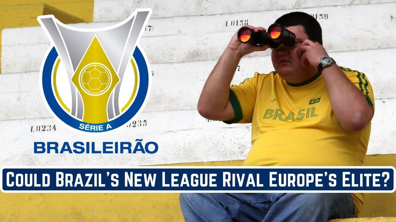 Could The 'Brazilian Super League' Rival Europe's Elite?