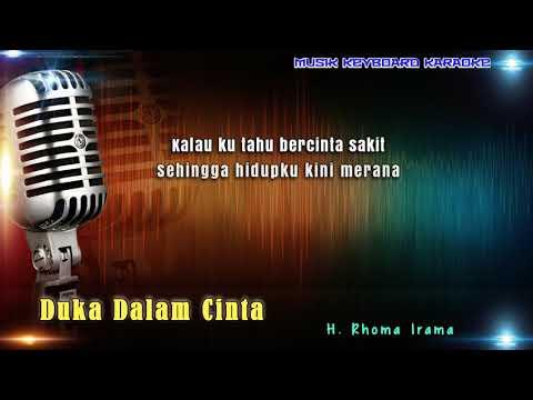 Rhoma Irama - Duka Dalam Cinta Karaoke Tanpa Vokal