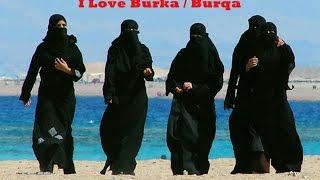 I love burka, burqa ??? -