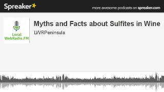 Myths and Facts about Sulfites in Wine (made with Spreaker)