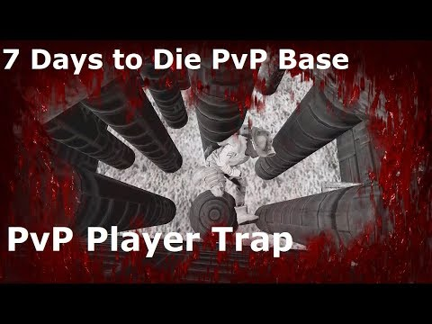 7 Days To Die PvP Trap Base