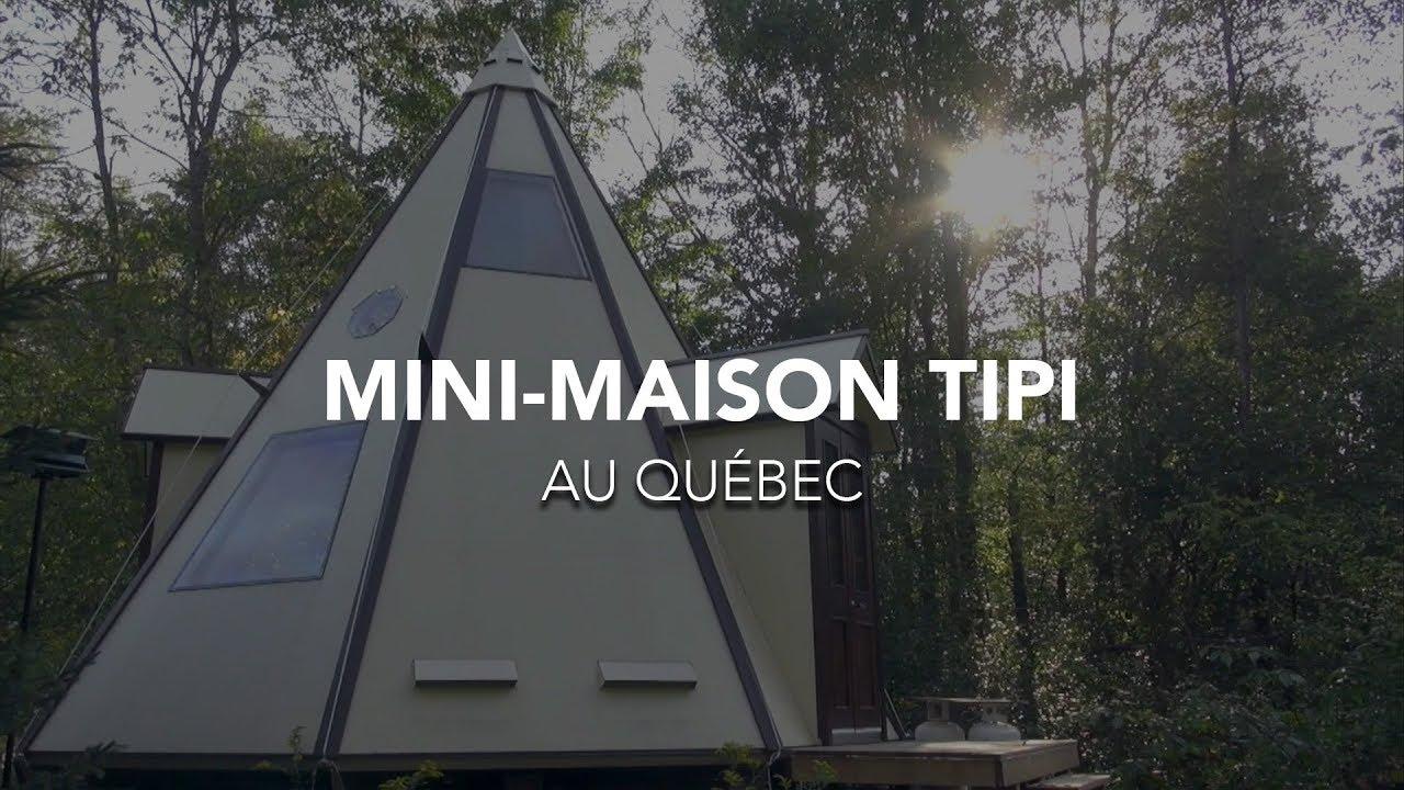 Mini Maison Tipi Autonome Au Québec Visite Youtube