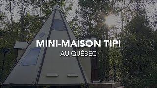 Mini-maison tipi autonome au Québec [VISITE]