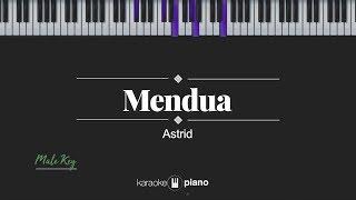Mendua (MALE KEY) Astrid (KARAOKE PIANO)