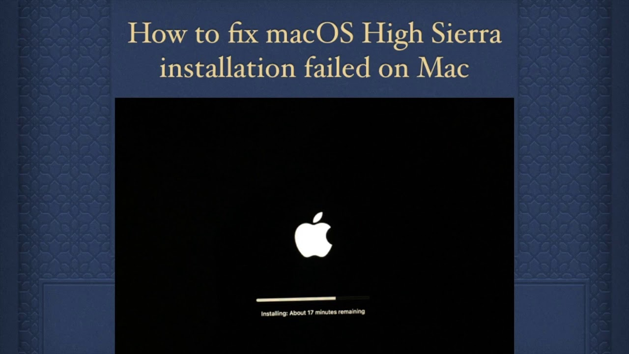 How to fix macOS Mojave /High Sierra installation failed on MacBook Pro,  MacBook 2018