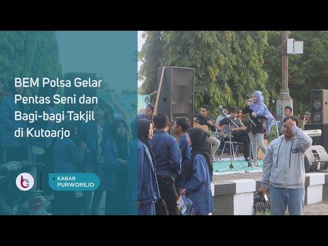 BEM Polsa Gelar Pentas Seni dan Bagi bagi Takjil di Kutoarjo