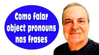 Como Praticar Os Object Pronouns Em Inglês Me You Him Her It Us Them
