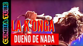 La K'onga - Dueño de Nada