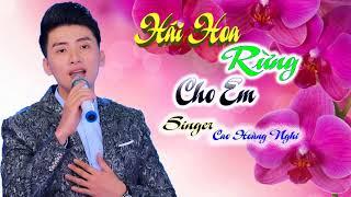 Hái Hoa Rừng Cho Em | Cao Hoàng Nghi Official