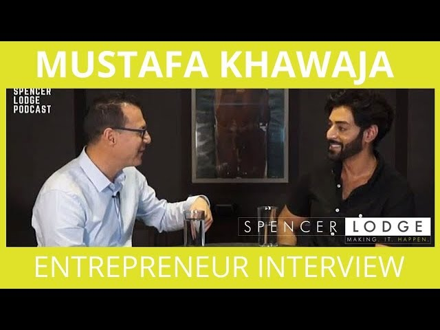 Rare Mustafa Khawaja Interview - Entrepreneur Stories - Spencer Lodge Podcast