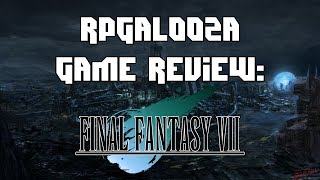 RPGalooza Game Review - Final Fantasy VII