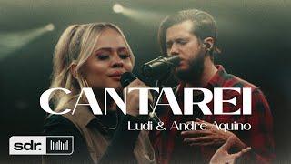 Cantarei (Clipe Oficial) - LUDI + André Aquino | Som Do Reino
