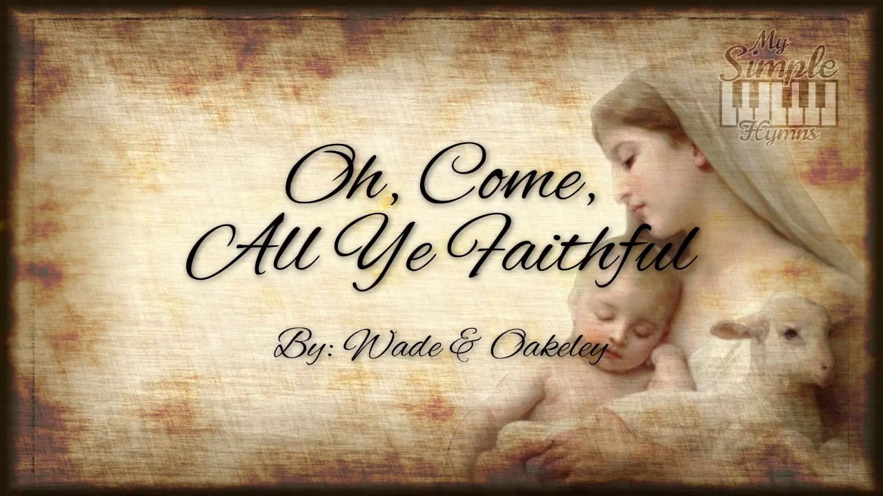 Download Oh Come All Ye Faithful - Christmas Hymn with Text