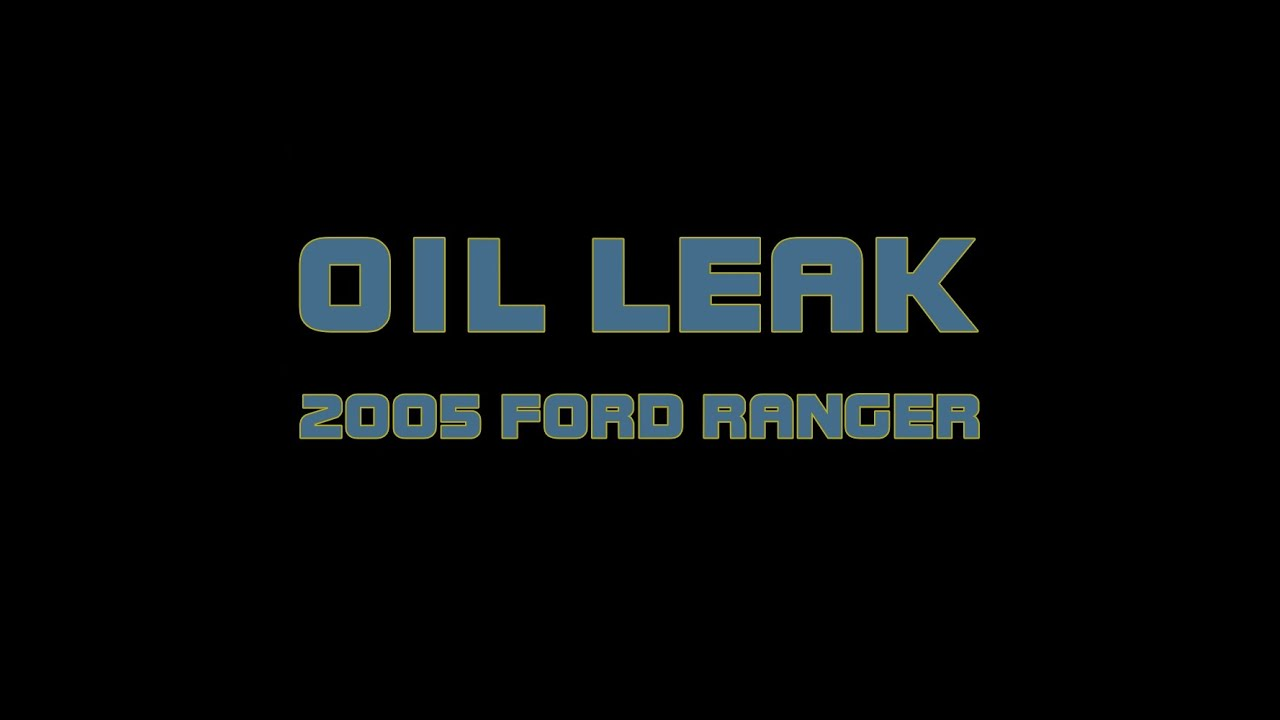2005 Ford Ranger How To Diagnose An Oil Leak Rear Main Seal Sport Trac Fuel Filter Removal