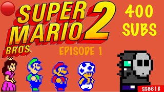 🔴 I SUCK AT SUPER MARIO BROS 2 | EPISODE 1 [ON THE ROAD TO 400 SUBSCRIBERS]