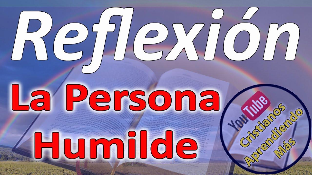 La Persona Humilde / Reflexión