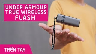 Trên tay tai nghe True Wireless JBL Under Armour Flash