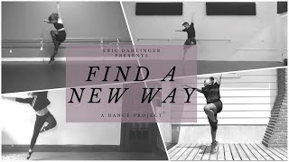 Find A New Way - A Dance Project by Eric Dahlinger