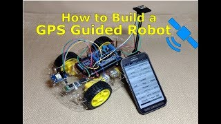 How to Build a GPS Guided Robot - Part 5