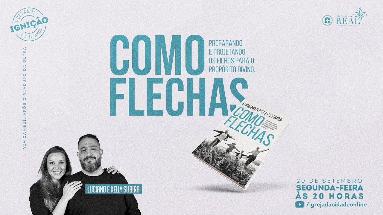Download COMO FLECHAS - PR. LUCIANO E KELLY SUBIRÁ    20.09.2021 20H    HERANÇA REAL