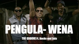 The Groove - Pengula Wena Feat Bucks and Zulu (Official Video HD)