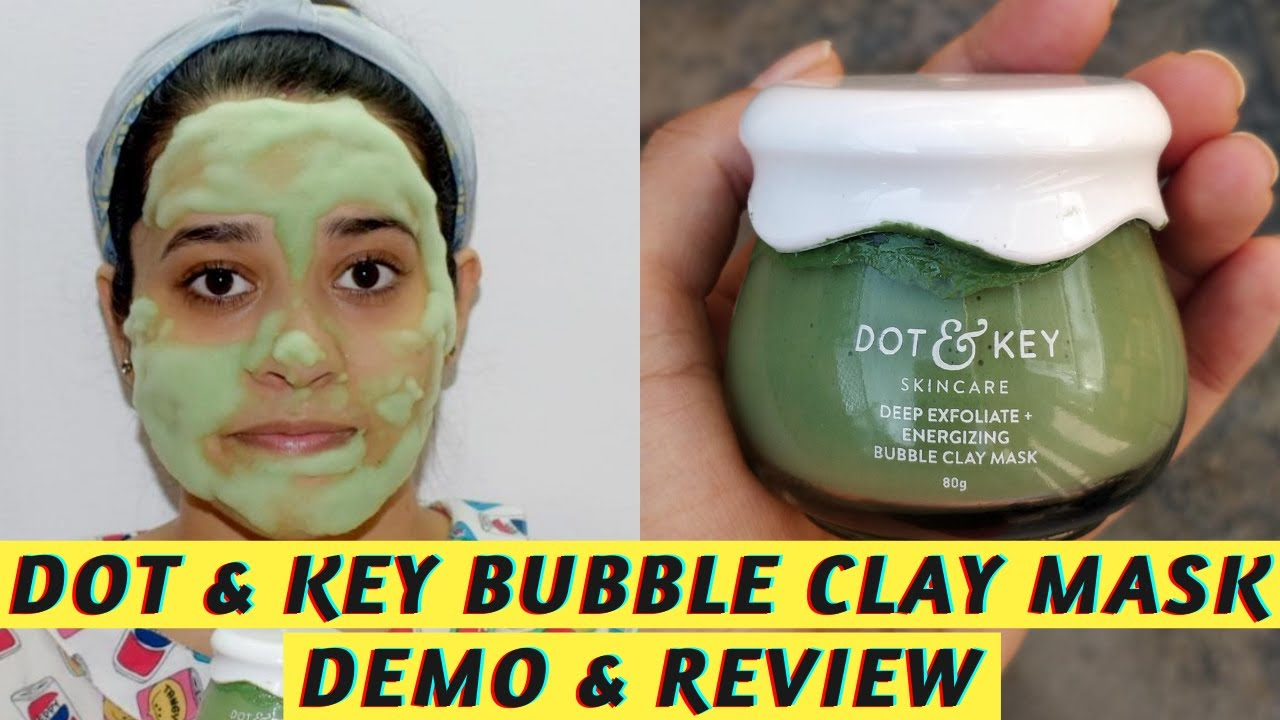 Dot & Key Deep Exfoliate Energizing Bubble Clay Mask Demo & Review | Just another girl