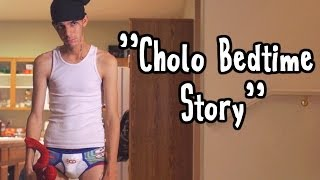Cholo Bedtime Story