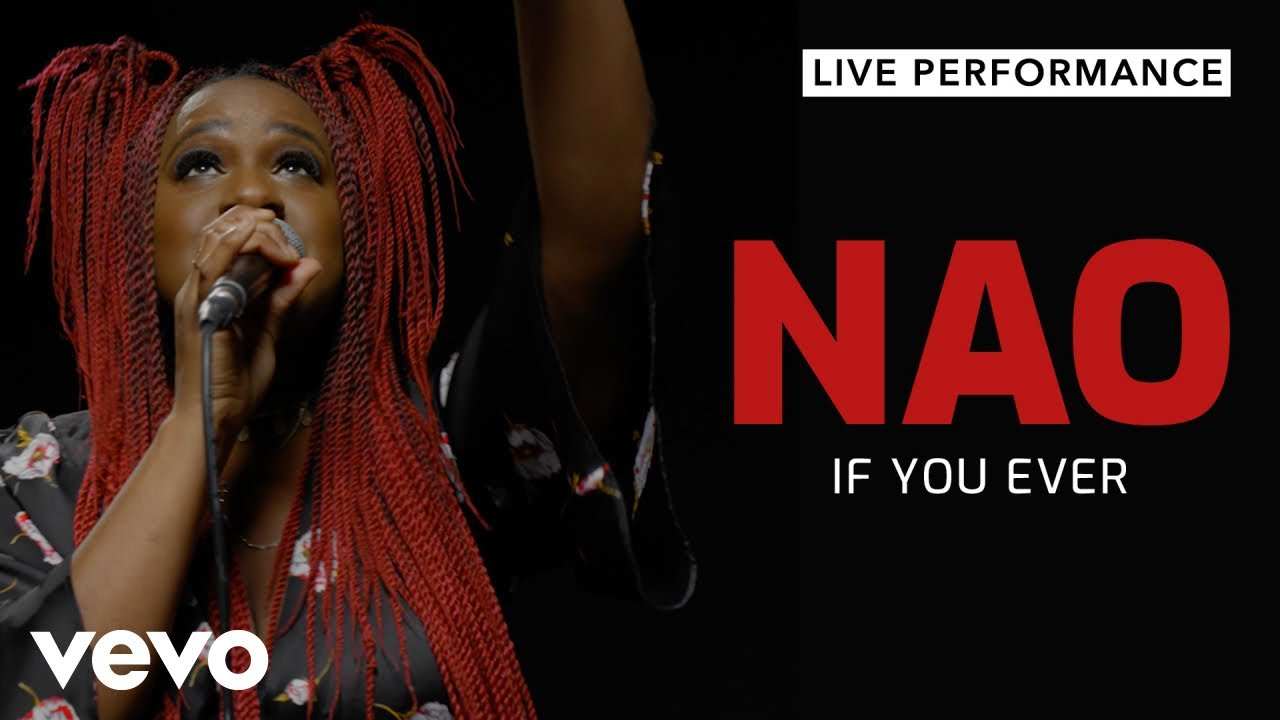 NAO - If You Ever (Live)   Vevo Official Performance