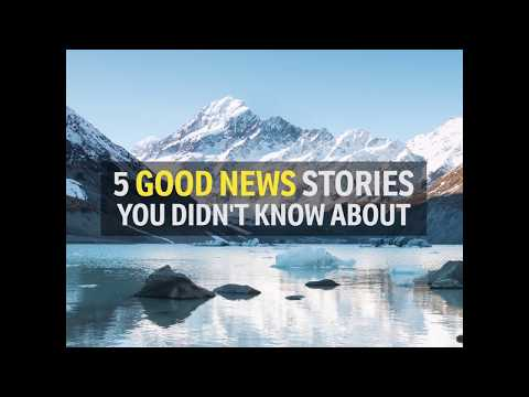 Five good news stories you didn't know about