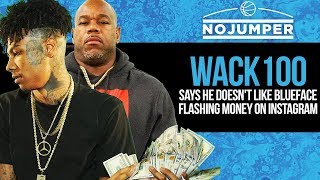 Wack100 Says He Doesn't Like Blueface Flashing Money on Instagram