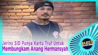 Jerinx SID Punya Kartu Truf Untuk Membungkam Anang Hermansyah – BARISTA EPS 229 ( 3/3 )