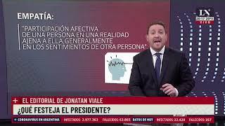 ¿Qué festeja el presidente? - El Editorial de Jonatan Viale en LN+