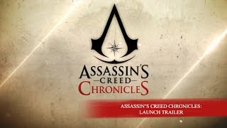 Assassin's Creed Chronicles – Launch Trailer [EUROPE]