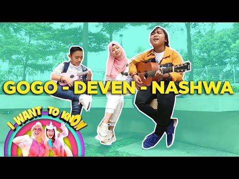 Duhhhhh Kangen Banget Sama  GOGO, DEVEN & NASHWA - I Want To Know (17/2) PART 1