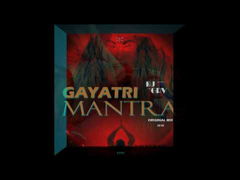 DJ GRV - GAYATRI MANTRA (ORIGINAL MIX) OFFICIAL EDM, 2018