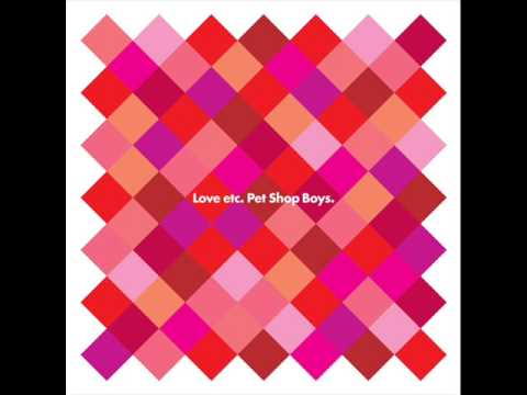 love etc with lyrics pet shop boys youtube. Black Bedroom Furniture Sets. Home Design Ideas
