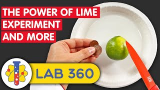 Lab 360 | Power of Lime And More Science Experiments You Can Do At Home