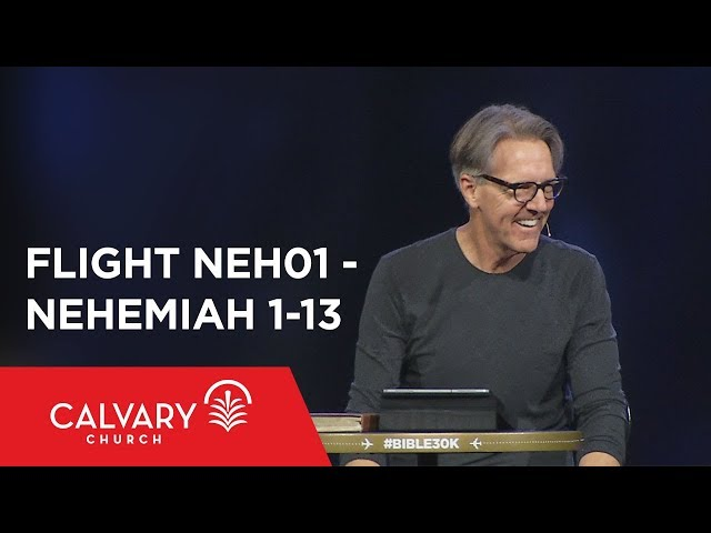 Nehemiah 1-13 - The Bible from 30,000 Feet  - Skip Heitzig - Flight NEH01