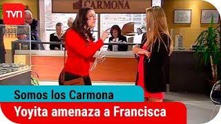 Somos Los Carmona Ep. 92: Yoyita amenaza a Francisca